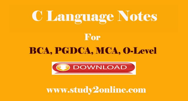 C Language Pdf Notes Download for O level , BCA, MCA